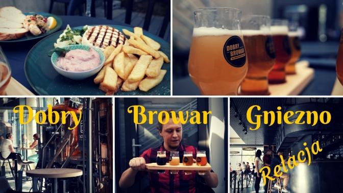 Z wizytą w pubach: Dobry Browar Gniezno