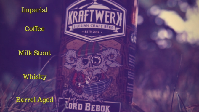 Lord Bebok [Imperial Coffee Milk Stout Whisky BA] – Browar Kraftwerk