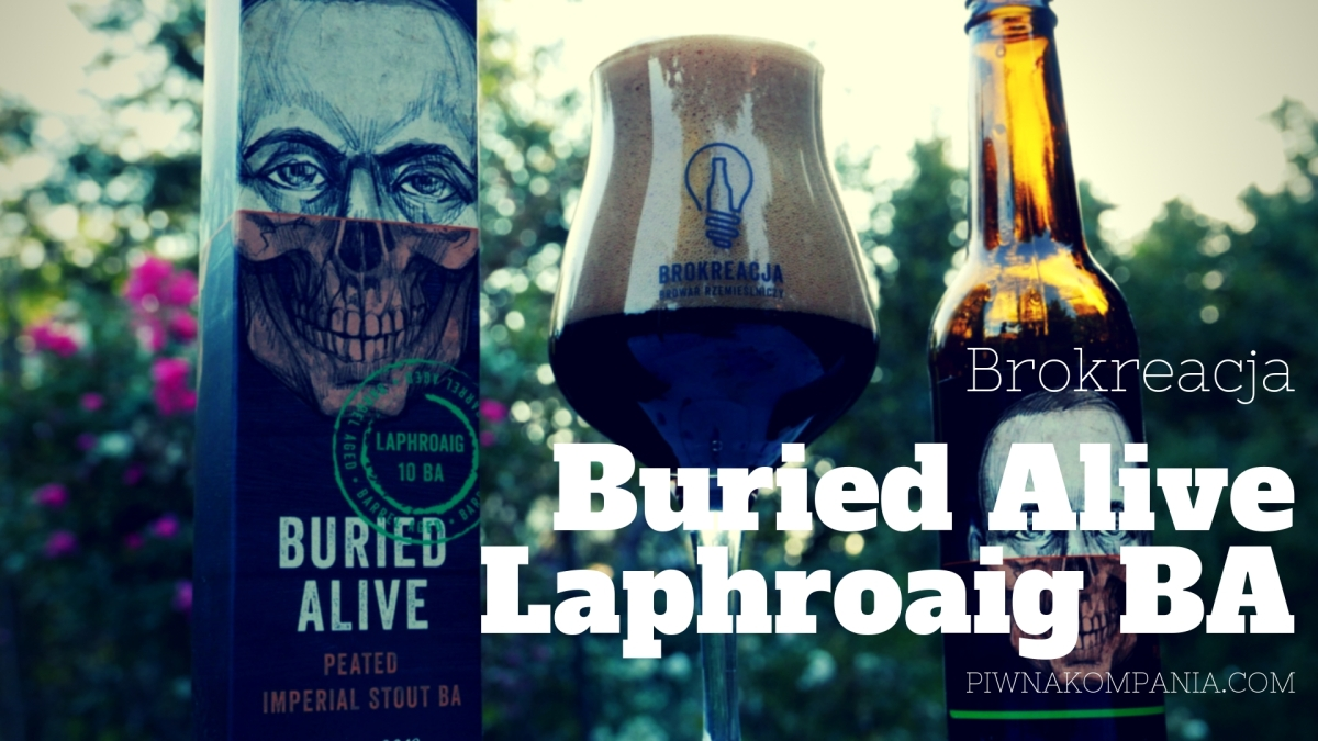 Buried Alive [RIS Laphroaig Barrel Aged] - Brokreacja