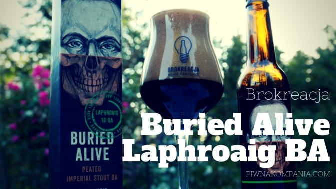 Buried Alive [RIS Laphroaig Barrel Aged] – Brokreacja