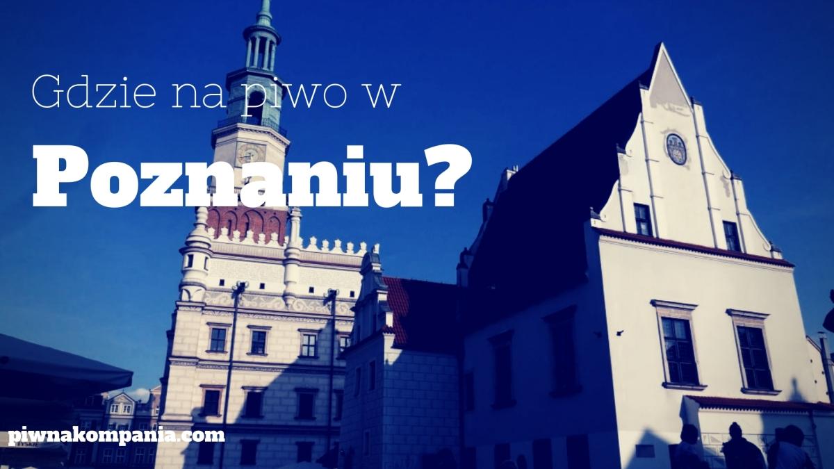 Gdzie iść na piwo w Poznaniu? #1