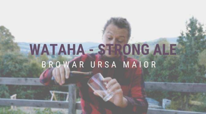Wataha [Strong Ale] – Ursa Maior + Prawie Relacja z browaru