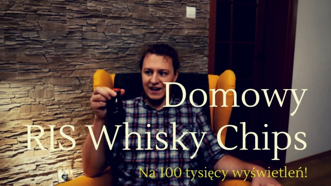 Domowy RIS Whisky Chips