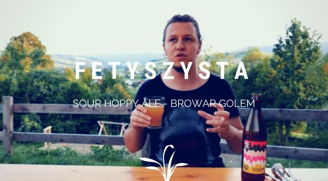 Fetyszysta [Sour Hoppy Ale] – Browar Golem