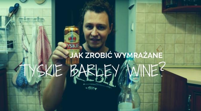Jak zrobić wymrażane Tyskie Barley Wine?