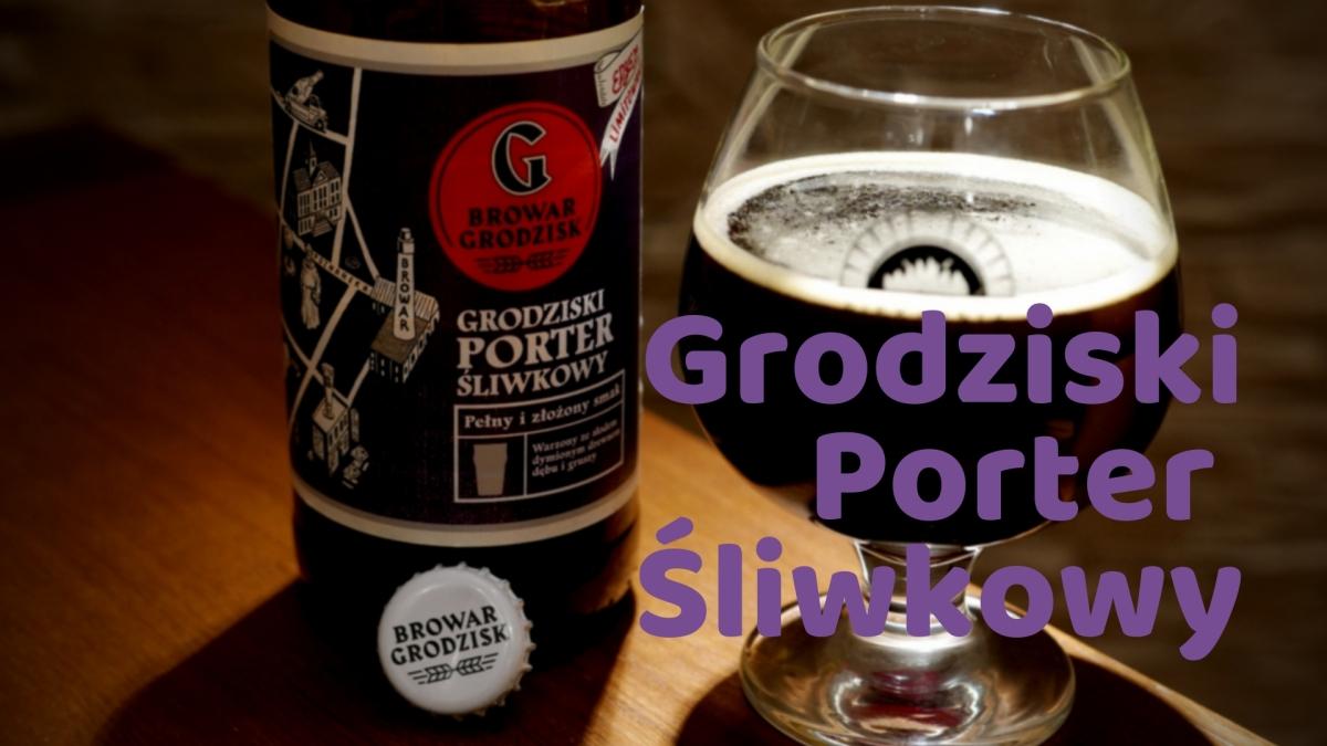 Grodziski Porter Śliwkowy - Browar Grodzisk