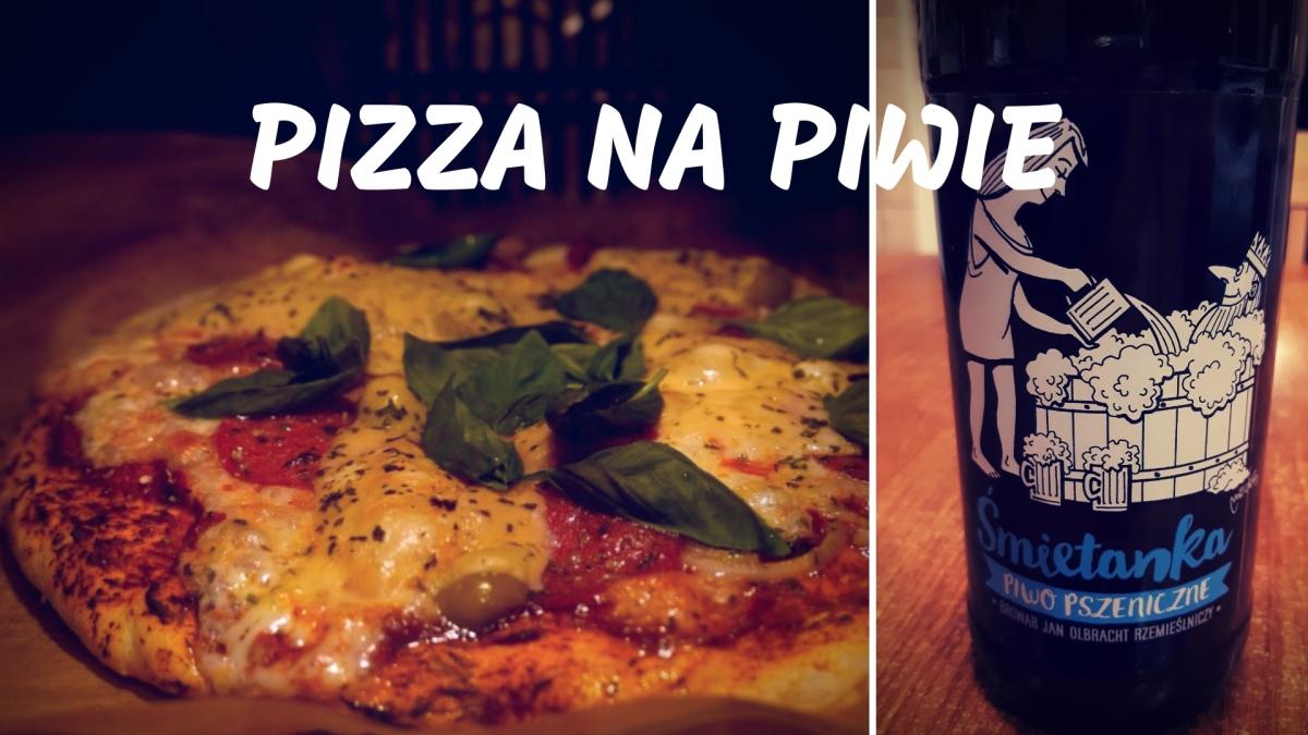 Domowa pizza na piwnym cieście