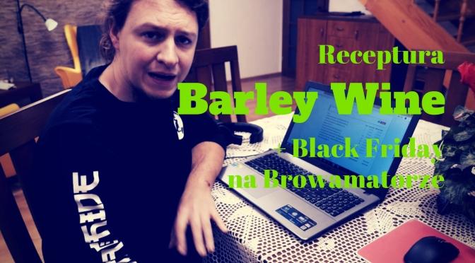 Receptura na Barley Wine + Black Friday na Browamatorze