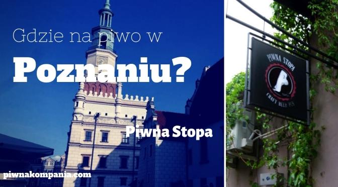 Gdzie iść na piwo w Poznaniu? #2 Piwna Stopa