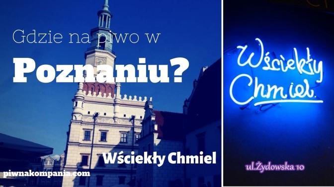 Gdzie na piwo w Poznaniu? Wściekły Chmiel.