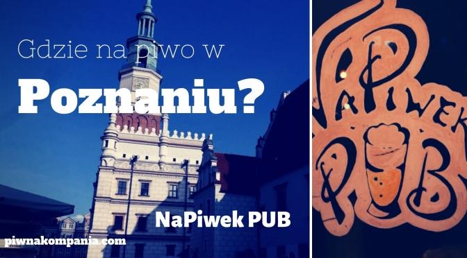 Gdzie iść na piwo w Poznaniu? NaPiwek PUB