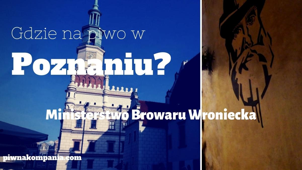 Gdzie iść na piwo w Poznaniu? #1 [Ministerstwo Browaru Wroniecka]