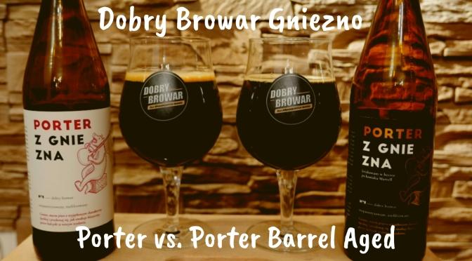 Dobry Browar Gniezno: Porter vs. Porter Barrel Aged
