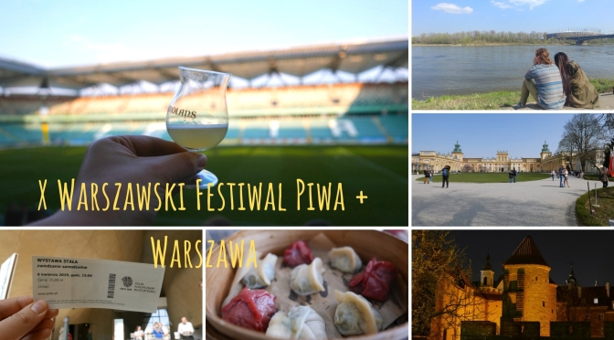 X Warszawski Festiwal Piwa + Warszawa
