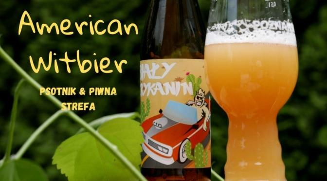 Biały Amerykanin – Psotnik & Piwna Strefa