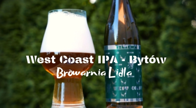 West Coast IPA – Bytów [Browarnia Lidla]