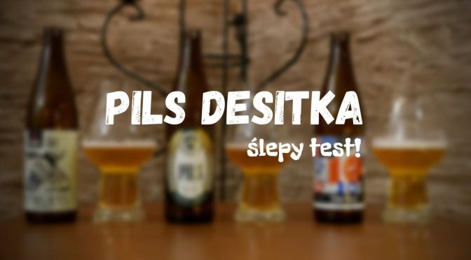 Pils Desitka – Nepomucen & Trzech Kumpli & Łańcut [Ślepy test]