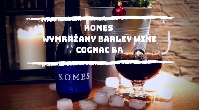Komes Wymrażany Barley Wine Cognac BA – Browar Fortuna
