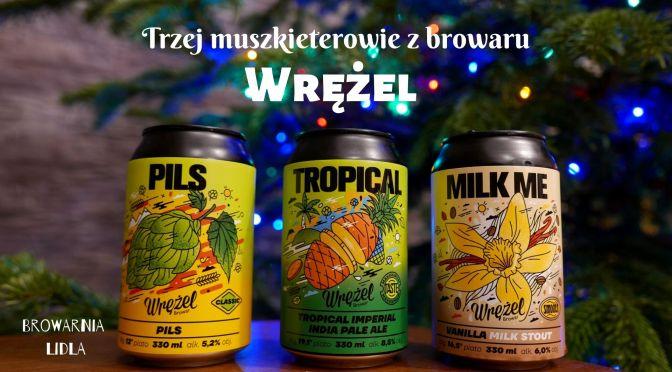 Pils & Tropical IIPA & Milk Stout – Browar Wrężel [Browarnia Lidla]