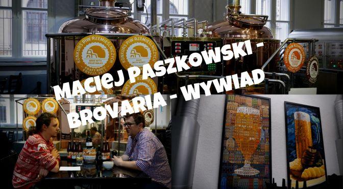 Maciej Paszkowski – Brovaria – Wywiad