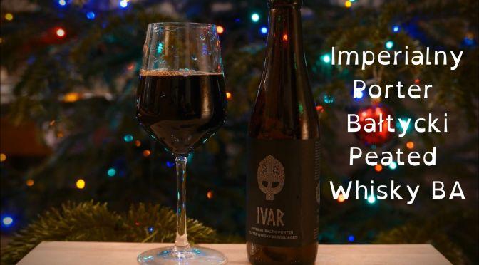 Ivar – Imperialny Porter Bałtycki Peated Whisky Barrel Aged