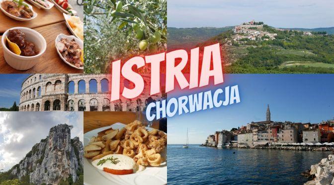 Istria, Chorwacja –  najlepsze atrakcje