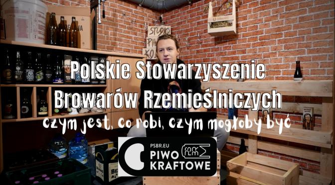 Polskie Stowarzyszenie Browarów Rzemieślniczych – Czym jest, co robi, czym mogłoby być?
