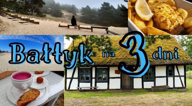 Tajemnicze wybrzeże Bałtyku w 3 dni [Bałtyk na weekend]