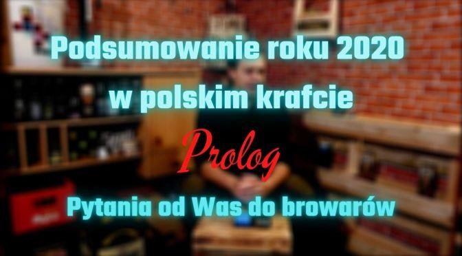 Rok 2020 w polskim krafcie – Prolog – Pytania od Was do browarów