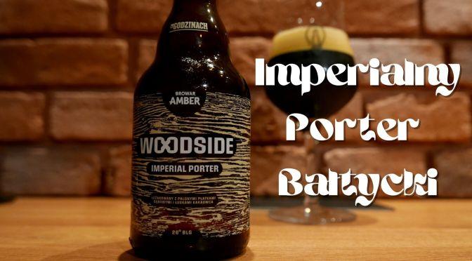 Woodside – Imperialny Porter Bałtycki – Browar Amber