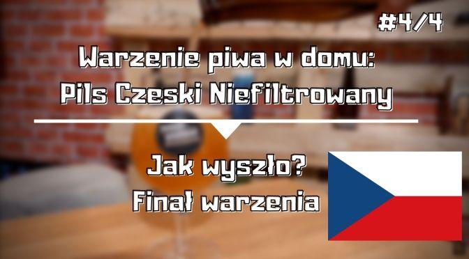 Pils czeski niefiltrowany – Jak wyszło? Finał warzenia [#4/4]