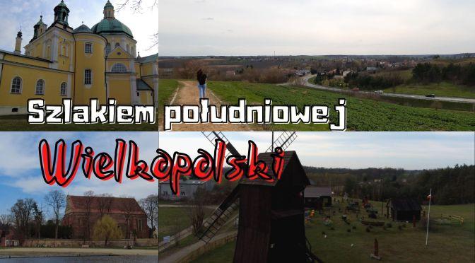 Szlakiem południowej Wielkopolski