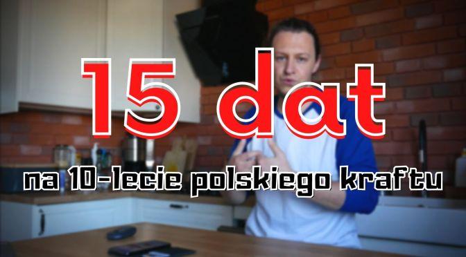 15 dat na 10-lecie polskiego kraftu – subiektywny  ranking