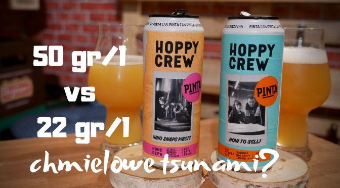 50 gr/l vs 22 gr/l – Hoppy Crew Browar Pinta – Chmielowe Tsunami?