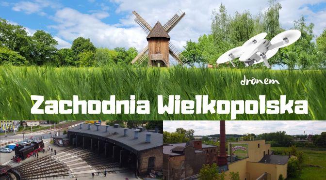 Browar & Skansen i Parowozy – Zachodnia Wielkopolska