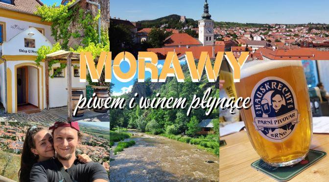 Morawy – Kraina piwem i winem płynąca