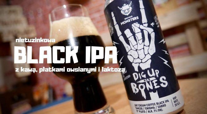 Black IPY nigdy dość – Dig up her bones – browar Monsters