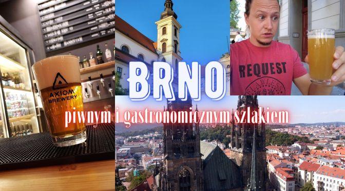 Czeskie Brno – piwnym i gastronomicznym szlakiem