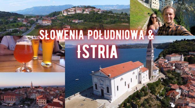 Słowenia południowa & Istria – TOPowe atrakcje – Piran, Štanjel, Skocjańska jaskinia,Predjamski Grad