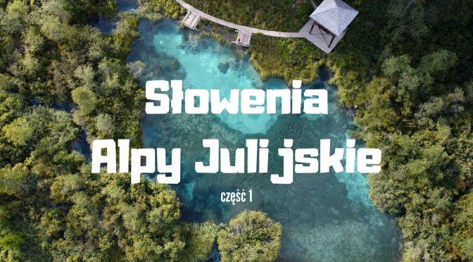 Słowenia –  Najbardziej zielony kraj Europy? Od Jezior Bled i Bohinj via Vintgar do Velikiej Planiny [część 1]