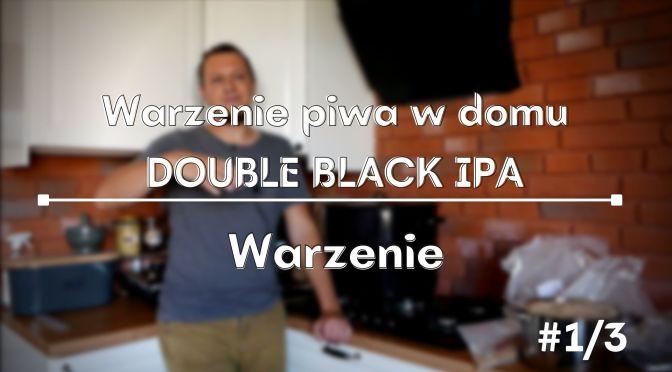 Warzenie piwa w domu: Double Black IPA